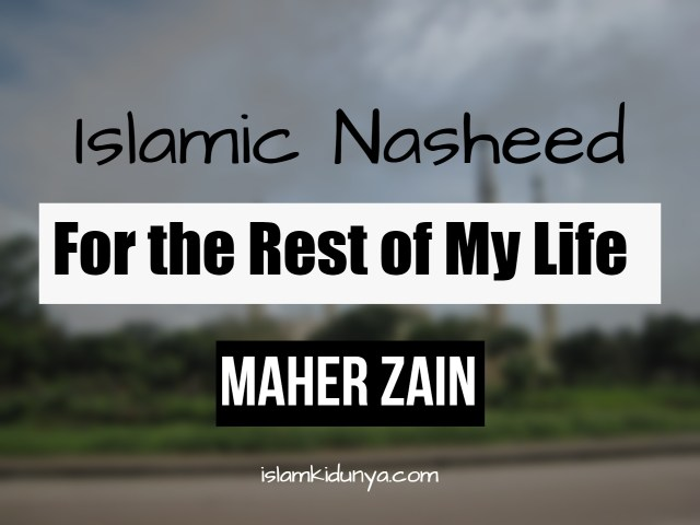 For the Rest of My Life - Maher Zain (Lyrics)