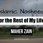 For the Rest of My Life – Maher Zain (Lyrics)