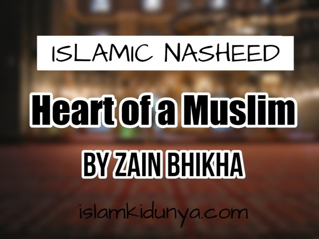 Heart of a Muslim - By Zain Bhikha (Nasheed Lyrics)