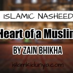 Heart of a Muslim – By Zain Bhikha (Nasheed Lyrics)