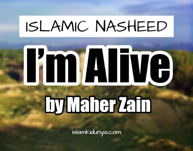 I'm Alive – Maher Zain with Atif Aslam (Lyrics)