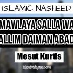 Mawlaya Salla Wa Sallim Daiman Abada – Mesut Kurtis