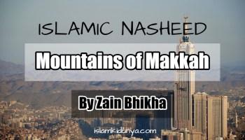 Mountains of Makkah - By Zain Bhikha (Nasheed Lyrics)