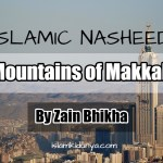 Mountains of Makkah – By Zain Bhikha (Nasheed Lyrics)