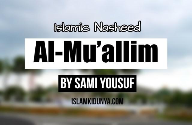 Al-Mu'allim by Sami Yousuf (Lyrics)
