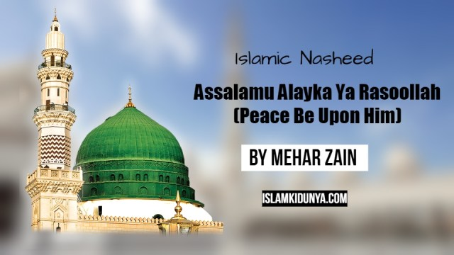 Assalamu Alayka Ya Rasoollah (Peace Be Upon Him)
