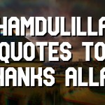 35+ Alhamdulillah Quotes to Thanks ALLAH – Islamic Quotes