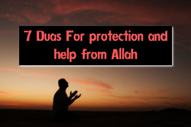 7 Duas For protection and help from Allah