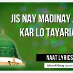 Jis Nay Madinay Jana Kar Lo Tayarian – Naat Lyrics