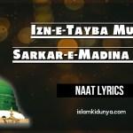 Izn-e-Tayba Muje Sarkar-e-Madina Dedo