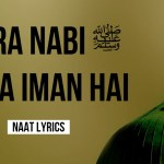 Mera Nabi Mera Imaan Hai – Naat Lyrics in Urdu