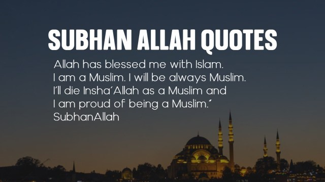 15+ SUBHAN ALLAH Quotes – Islamic Quotes Collection