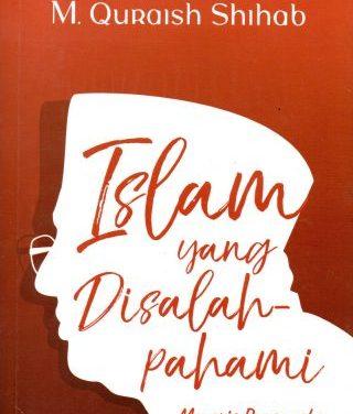 Islam yang Seharusnya Dipahami