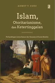Radikalisme, Otoritarianisme, dan Ketertinggalan Kaum Muslim (II)