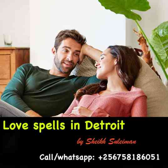 real marriage love spells in Detroit