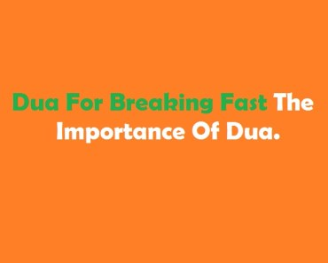 Dua For Breaking Fast The Importance Of Dua_Islam Sunnat2