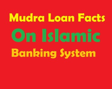 Mudra Loan Facts On Islamic Banking System_Islamsunnat