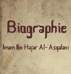 Biographie Ibn Hajar Al-'Asqalani