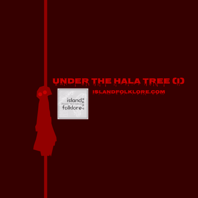 Under the Hala Tree I