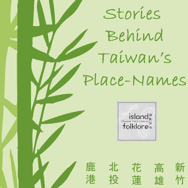 Stories Behind Taiwan's Place-Names