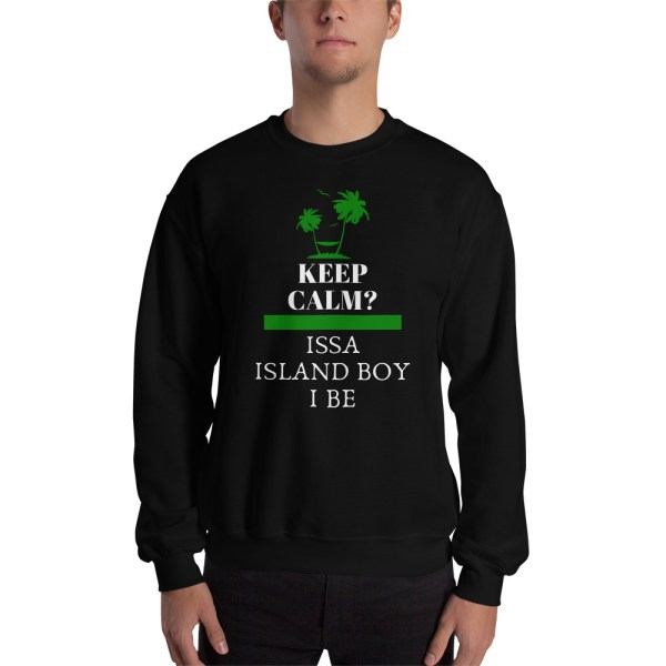 keep calm island boy sweatshirt