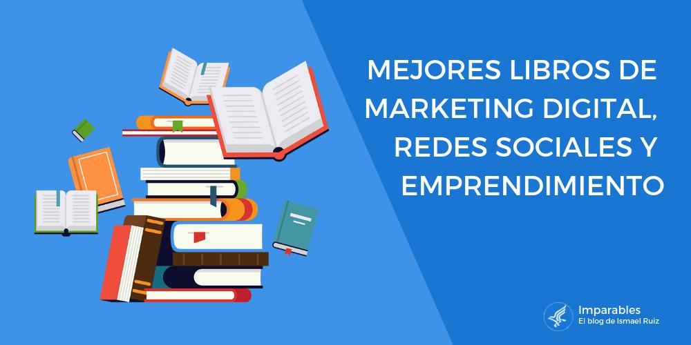 50 Mejores Libros de Marketing Digital y Emprendimiento para leer en 2019