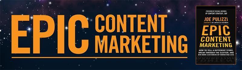 """""""Epic Content Marketing"""" by Joe Pulizzi"""