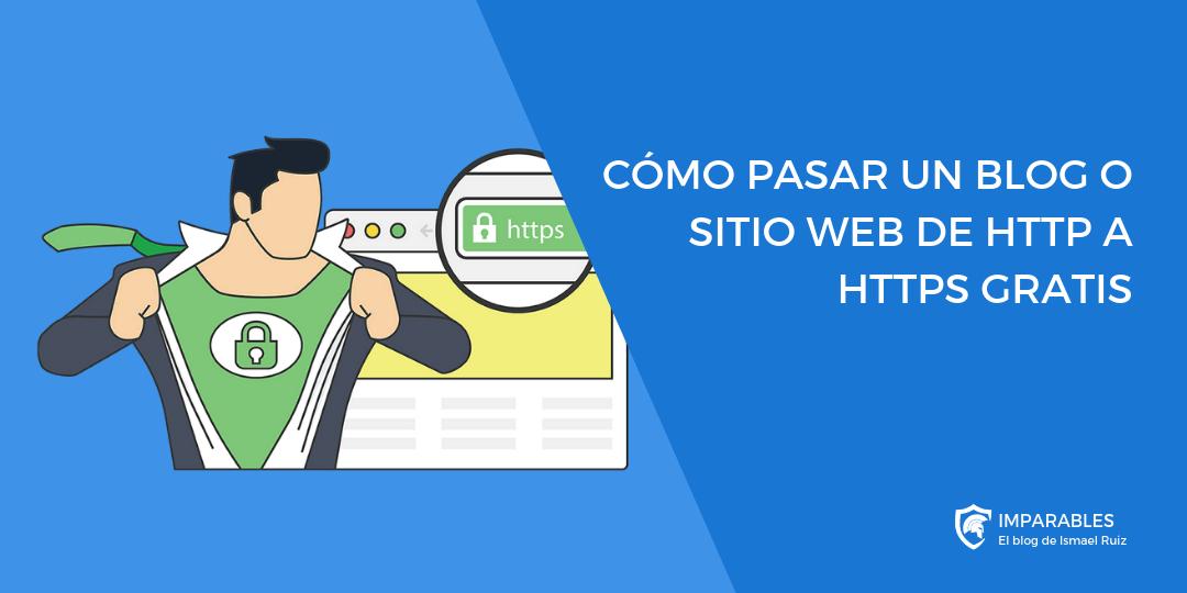 ¿Cómo instalar un Certificado SSL y pasar de HTTP a HTTPS tu Blog o sitio Web?
