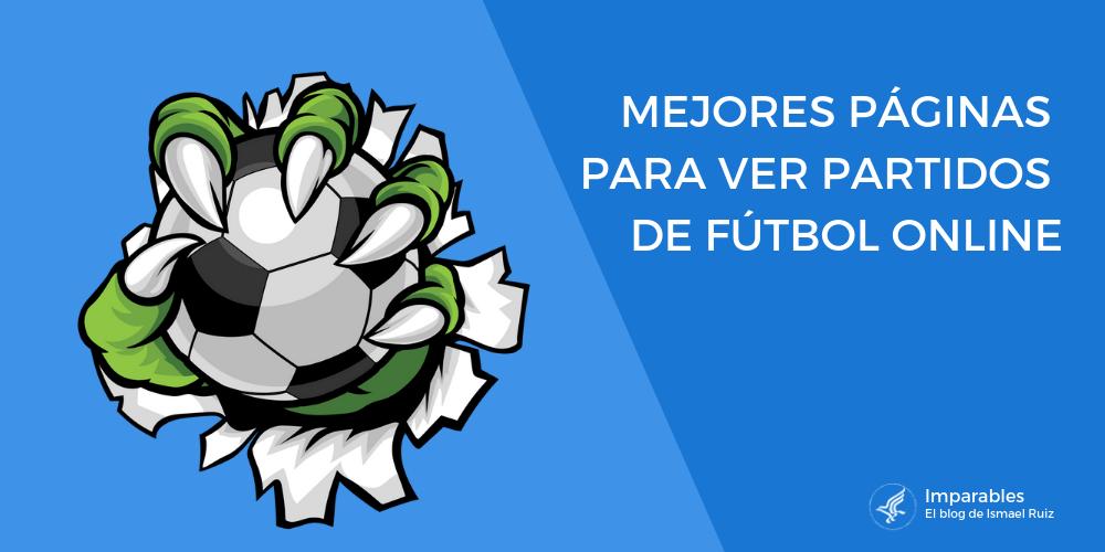 6a0053695f515 ¡Disfruta de todo el Fútbol Online GRATIS! ⚽ 50 Páginas y Apps para verlo