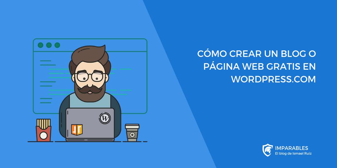 Cómo crear un Blog o Página Web gratis en WordPress
