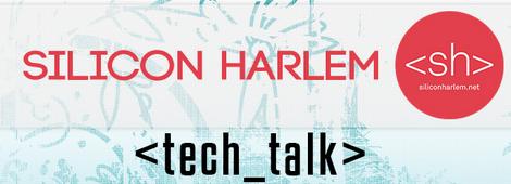 Silicon Harlem Tech Talk