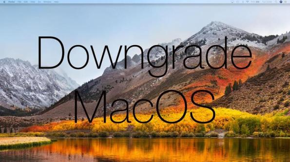 How can Downgrade macOS Mojave to macOS High Sierra