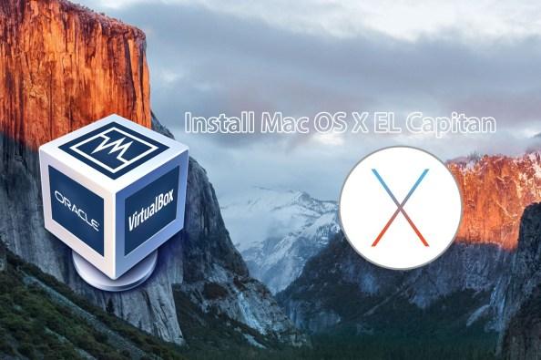 How can install Mac OS X EL Capitan on Virtualbox on Windows