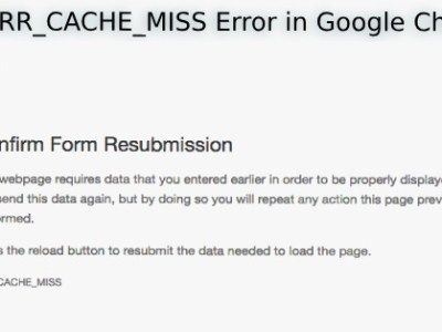 Confirm Form Resubmission ERR_CACHE_MISS in Chrome [Solved]
