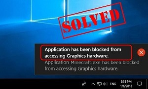 Fixed: Application has been Blocked to Accessing Graphics Hardware