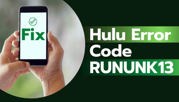 Fixed: Hulu Error Code RUNUNK13
