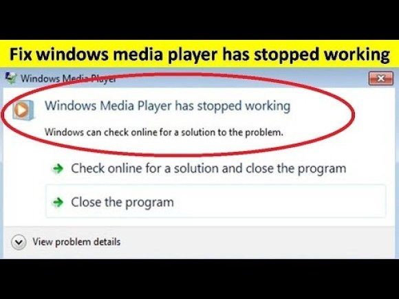 Fixed: Windows Media Player has stopped Working 1