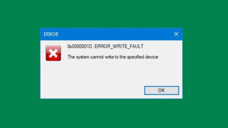 How to Fix ERROR_WRITE_FAULT 0x0000001D on Windows 10 1