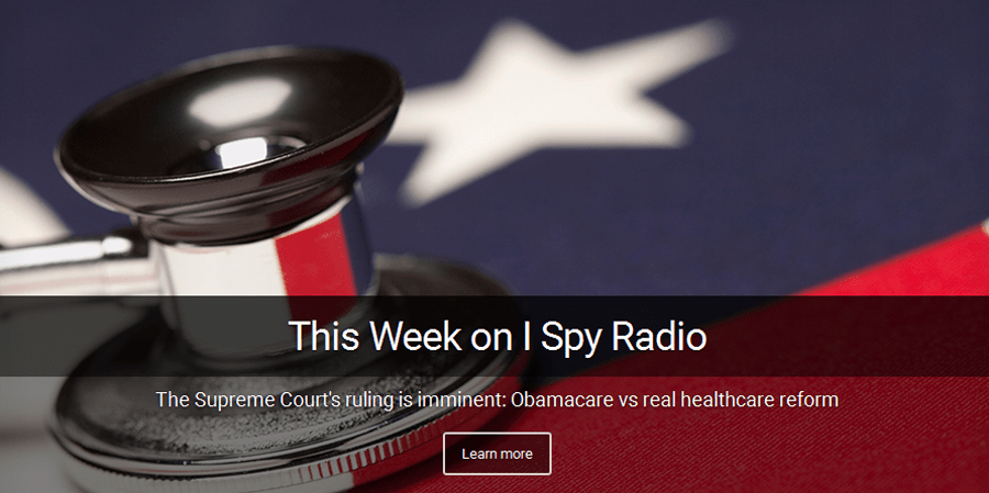 This week on I Spy Radio - Obamacare vs healthcare