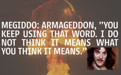 Megiddo: Armageddon Does Not Mean What You Think