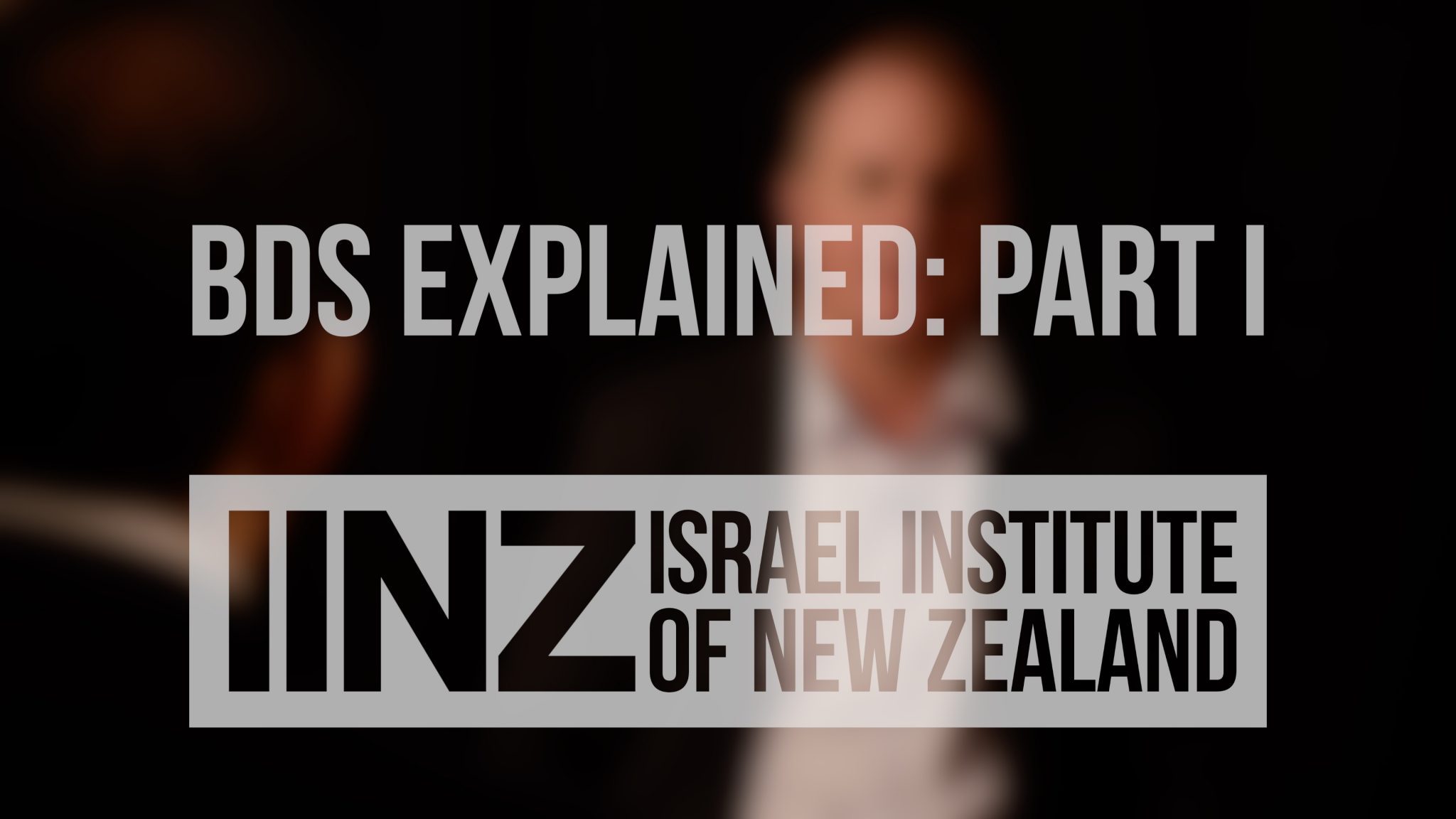 BDS Explained: Part I – The Israel Institute of New Zealand