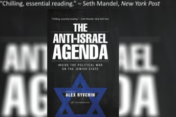 The Anti-Israel Agenda by Alex Ryvchin