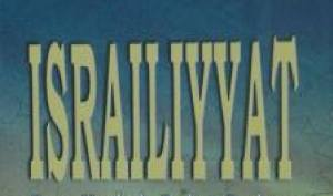 Israiliyyat or Israliyaat are Biblical resources used in Islam