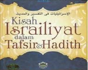 Kisah Israiliyat dalam Tafsir and Hadith