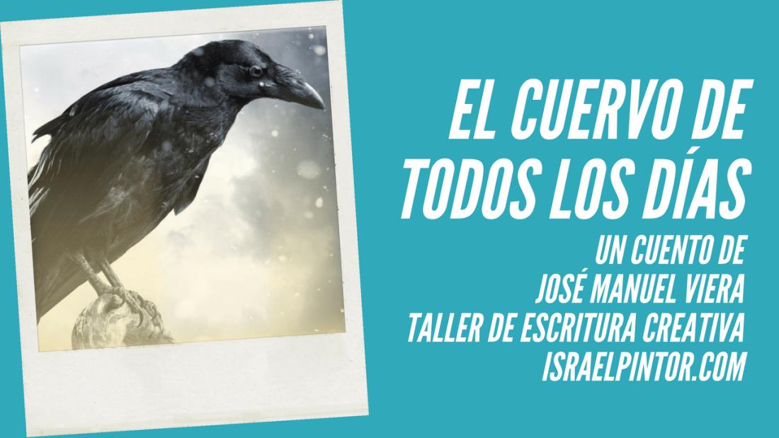 El cuervo de todos los días | José Manuel Viera