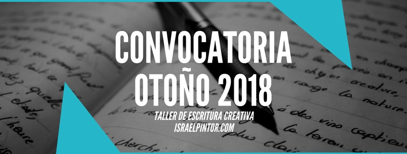 Convocatoria otoño 2018 | Taller de Escritura Creativa de Israel Pintor en Sevilla