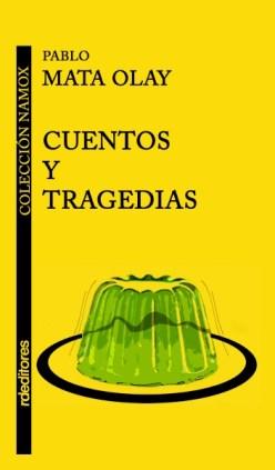 Cuentos y tragedias, Pablo Mata Olay