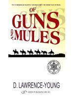 guns and mules