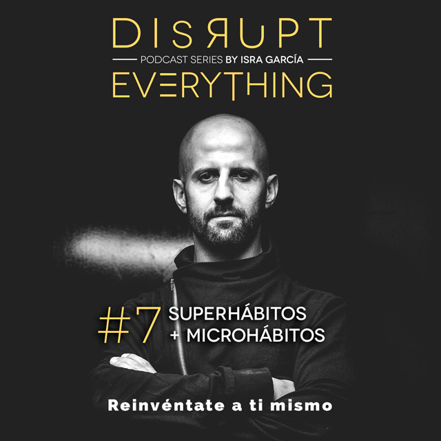 superhabitos y microhabitos disrupt everything podcast