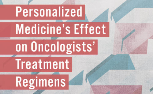 Preview image for Personalized Medicine's Effect on Oncologists' Treatment Regimens